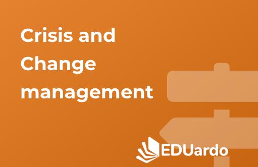 EDUardo Crisis and Change Management