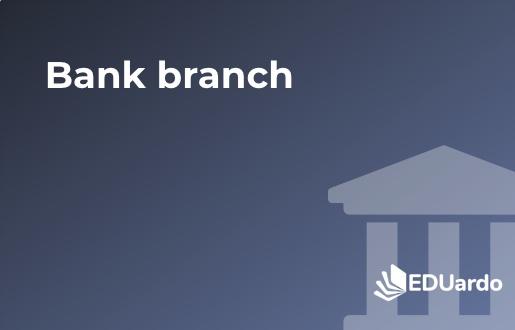 EDUardo Bank Branch
